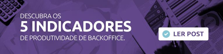 5 indicadores de produtividade do BackOffice
